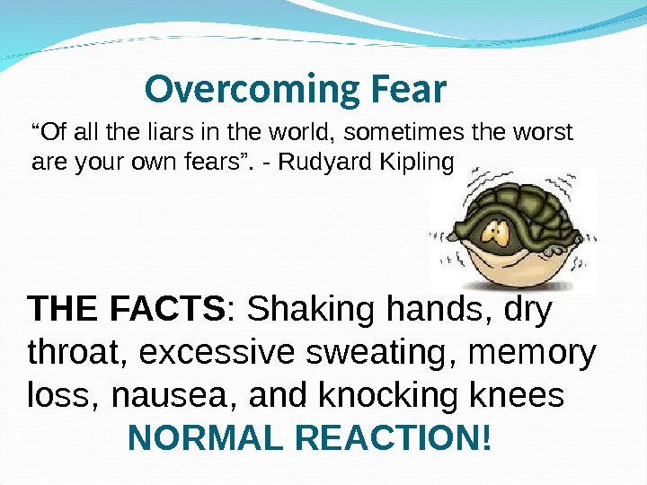 THE FACTS : Shaking hands, dry throat, excessive sweating, memory loss, nausea, and