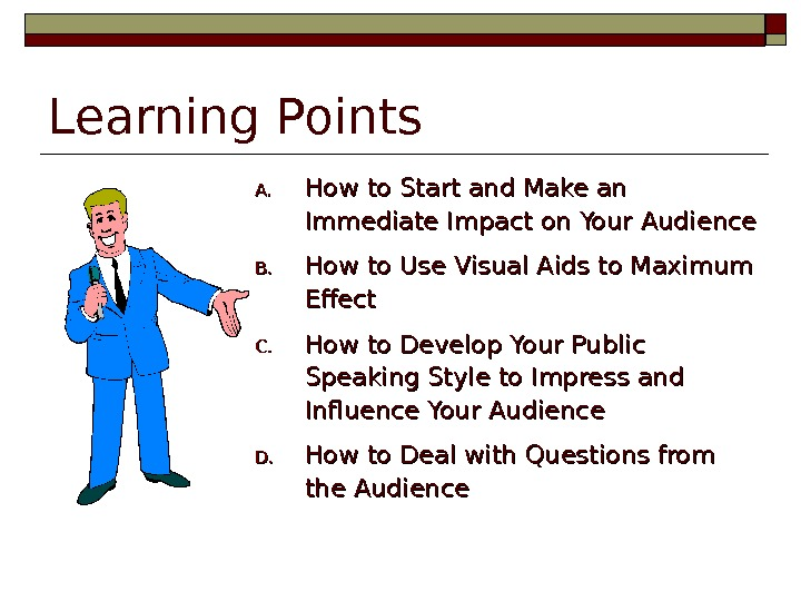 Learning Points A. A. How to Start and Make an Immediate Impact on Your