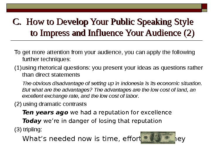 C.  How to Develop Your Public Speaking Style to Impress and Influence Your