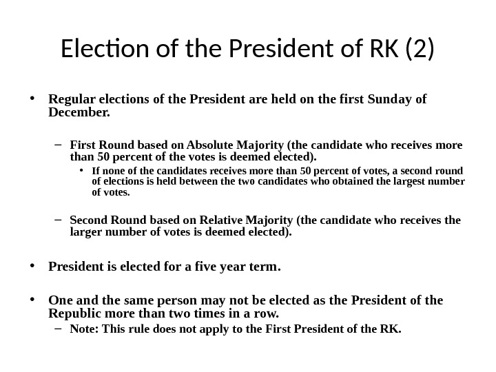 Election of the President of RK (2) • Regular elections of the President are held on