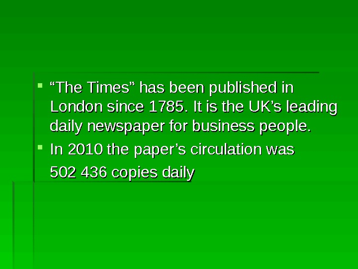 """"" The Times"" has been published in London since 1785. It is the UK's"