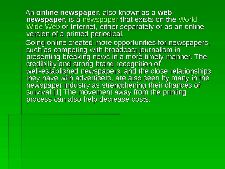 An An online newspaper , also known as a web newspaper , is