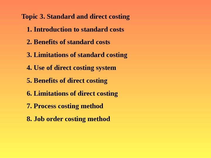 Topic 3. Standard and direct costing   1.  Introduction to standard costs