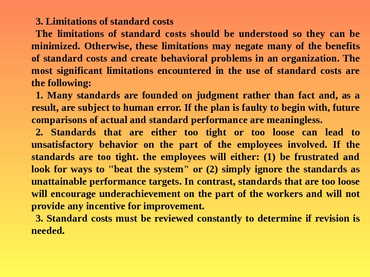 3.  Limitations of standard costs The limitations of standard costs should be understood