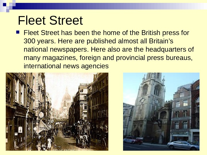 Fleet Street has been the home of the British press for 300 years. Here are published