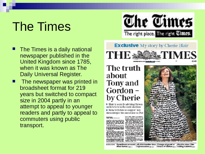 The Times is a daily national newspaper published in the United Kingdom since 1785,  when
