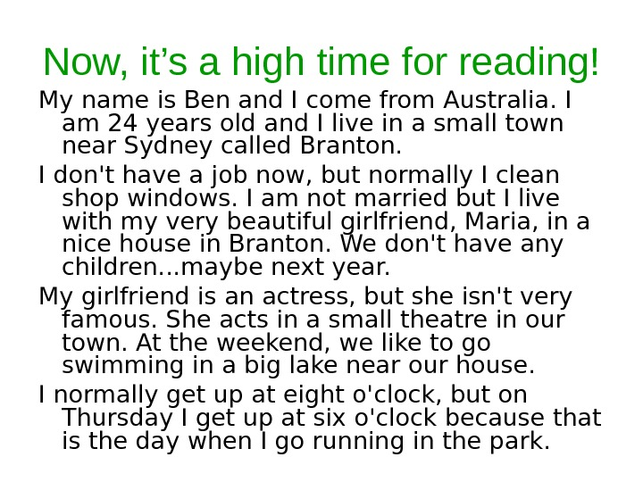 Now, it's a high time for reading! My name is Ben and I come