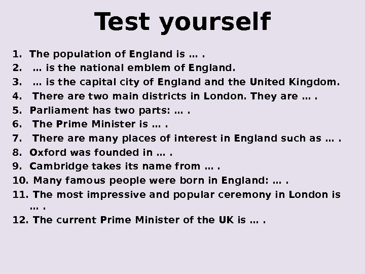 Test yourself 1. The population of England is …. 2.  … is the national emblem