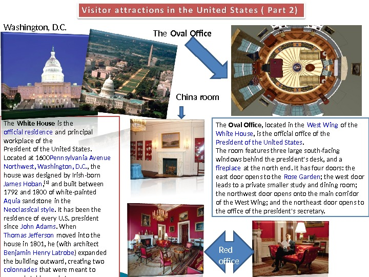 Washington, D. C. The White House is the ofcial residence and principal  workplace of the