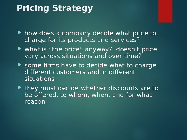 Pricing Strategy how does a company decide what price to charge for its products and services?