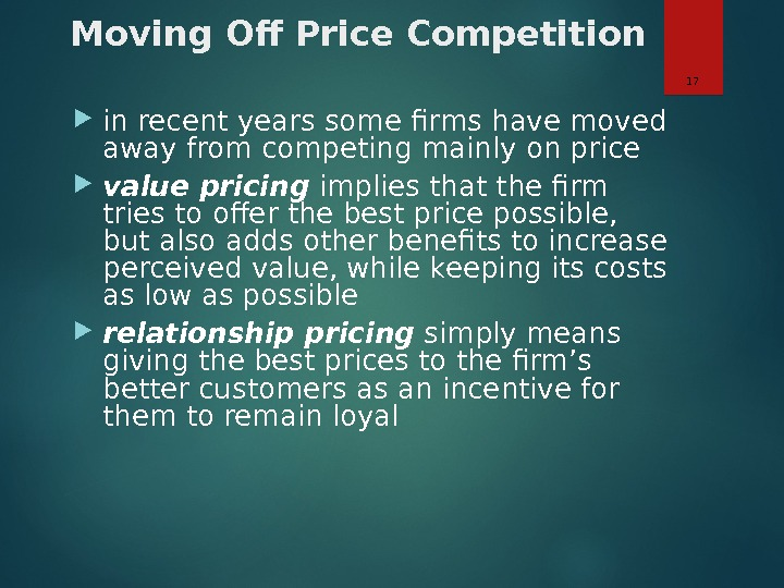 Moving Off Price Competition in recent years some firms have moved away from competing mainly on