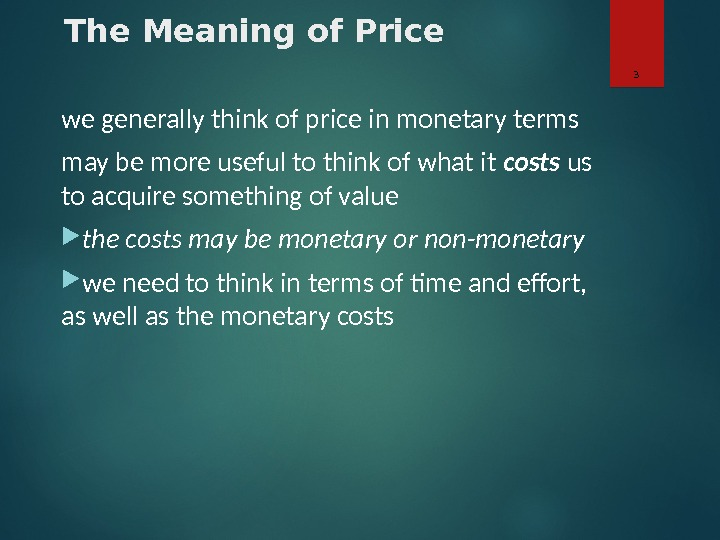 The Meaning of Price we generally think of price in monetary terms may be more useful