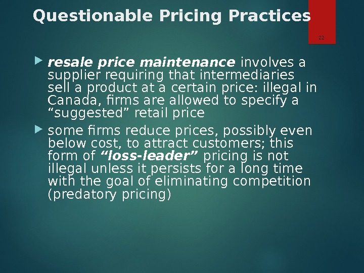 Questionable Pricing Practices resale price maintenance involves a supplier requiring that intermediaries sell a product at