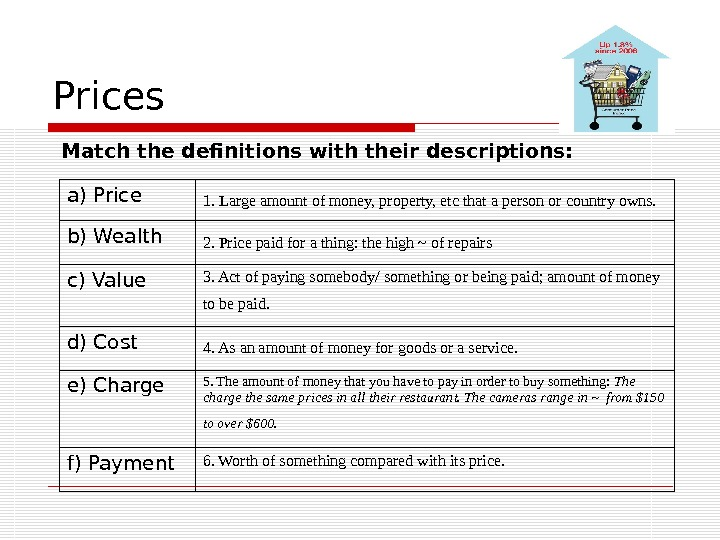 Prices Match the definitions with their descriptions:  a) Price  1. Large amount