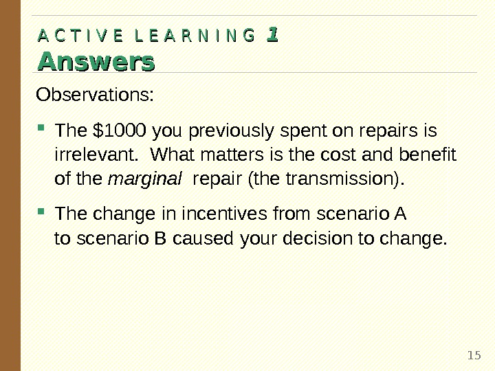 Observations:  The $1000 you previously spent on repairs is irrelevant.  What matters is the