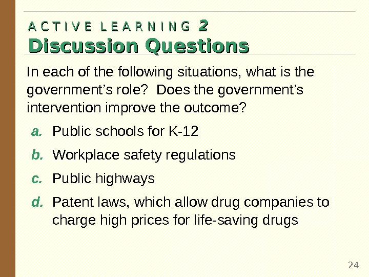 In each of the following situations, what is the government's role?  Does the government's intervention