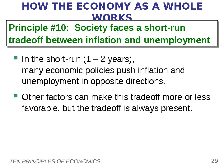 TEN PRINCIPLES OF ECONOMICS 29 HOW THE ECONOMY AS A WHOLE WORKS In the short-run (1