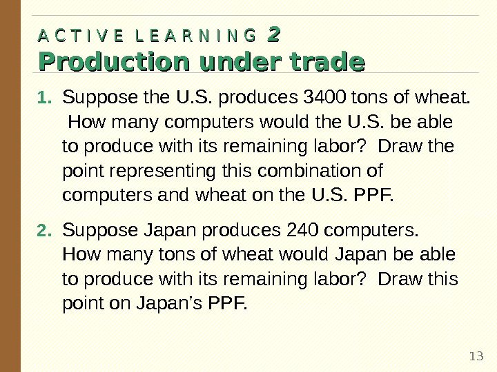 1. Suppose the U. S. produces 3400 tons of wheat.  How many computers would the
