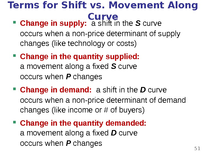 Terms for Shift vs. Movement Along Curve Change in supply:  a shift in the S