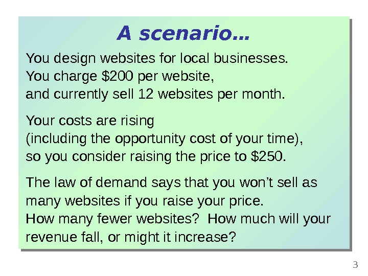 You design websites for local businesses.  You charge $200 per website,  and currently sell