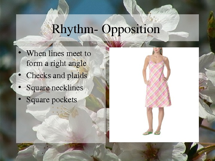 Rhythm. Opposition • Whenlinesmeetto formarightangle • Checksandplaids • Squarenecklines • Squarepockets