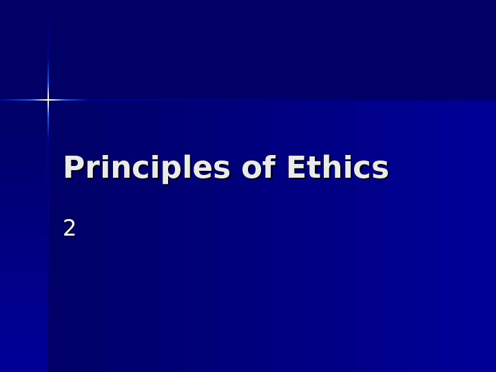 Principles of Ethics 22