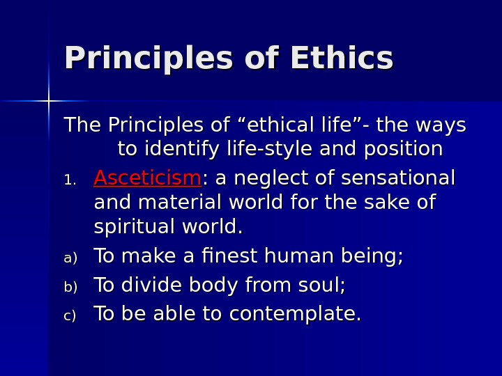 "Principles of Ethics The Principles of ""ethical life""- the ways to identify life-style and position 1."