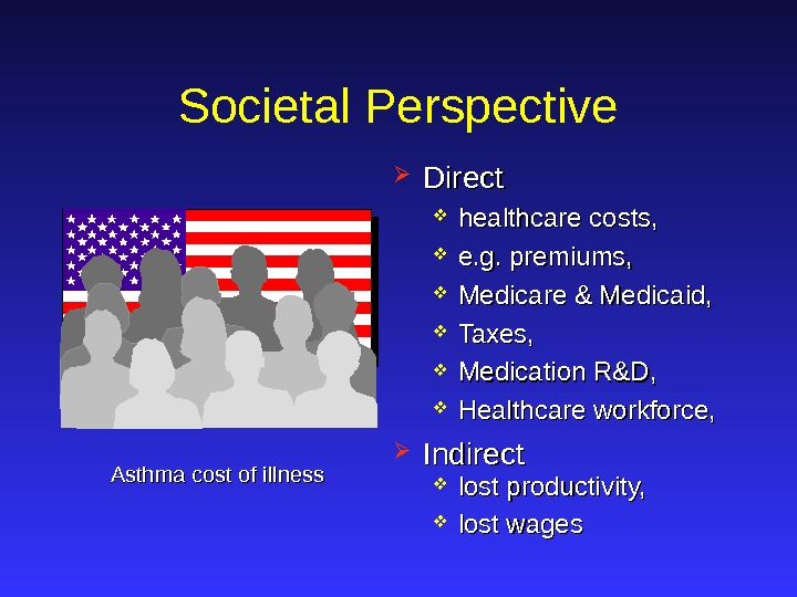healthcare costs,  e. g. premiums,  Medicare & Medicaid,  Taxes,  Medication R&D,
