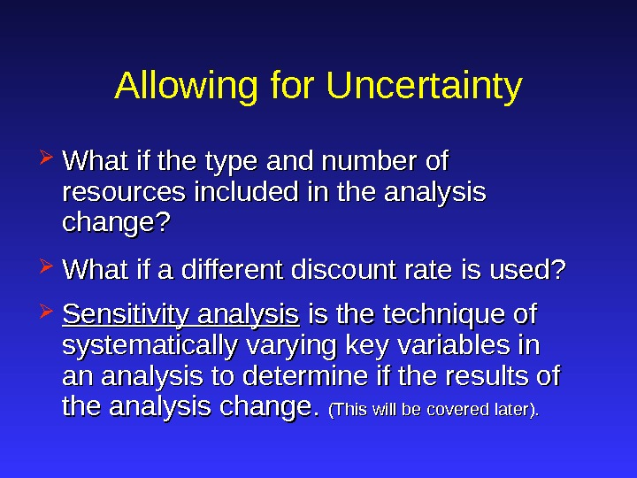 Allowing for Uncertainty What if the type and number of resources included in the analysis change?