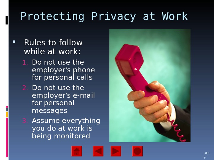 Protecting Privacy at Work  Rules to follow while at work: 1. Do not use the