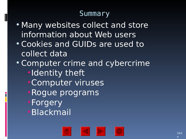 Summary • Many websites collect and store information about Web users • Cookies and GUIDs are