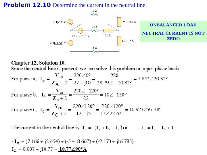 Problem 1 2. 10 Determine the current in the neutral line.  UNBALANCED LOAD NEUTRAL