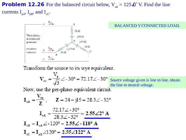 Problem 1 2. 26 For the balanced circuit below, V ab = 125 0  V.