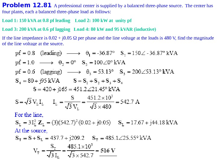 Problem 1 2. 81 A professional center is supplied by a balanced three-phase source.  The