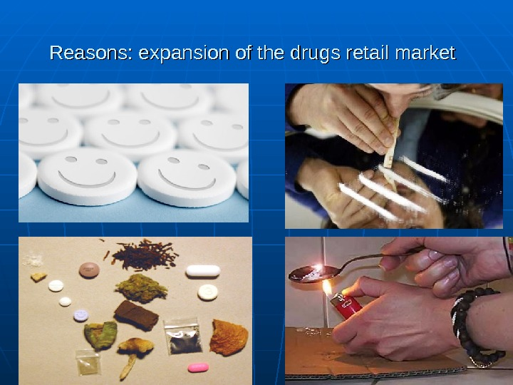 Reasons: expansion of the drugs retail market