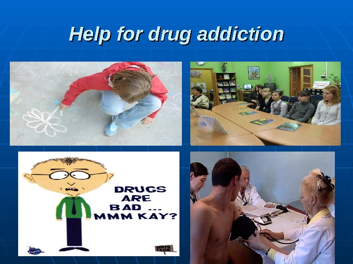 Help for drug addiction