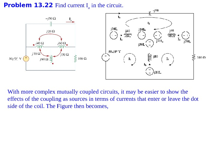 Problem 1 3. 22 Find current I o in the circuit. With more complex mutually