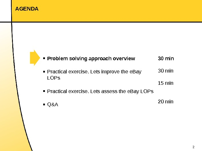 2 AGENDA 30 min 15 min 20 min▪ Problem solving approach overview ▪ Practical exercise. Lets