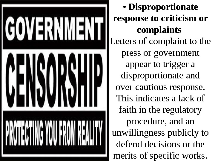 •  Disproportionate response to criticism or complaints Letters of complaint to the press or