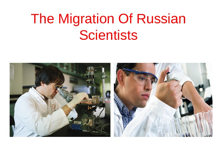 The Migration Of Russian Scientists