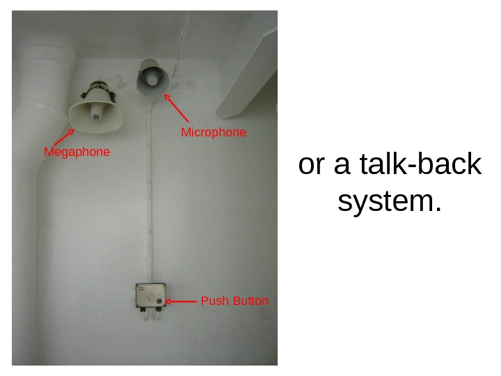 or a talk-back system. Push Button. Megaphone Microphone
