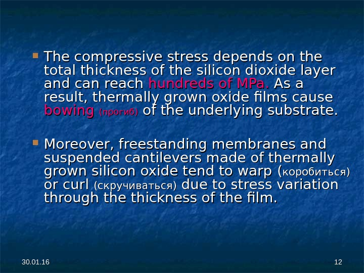 The compressive stress depends on the total thickness of the silicon dioxide layer and can