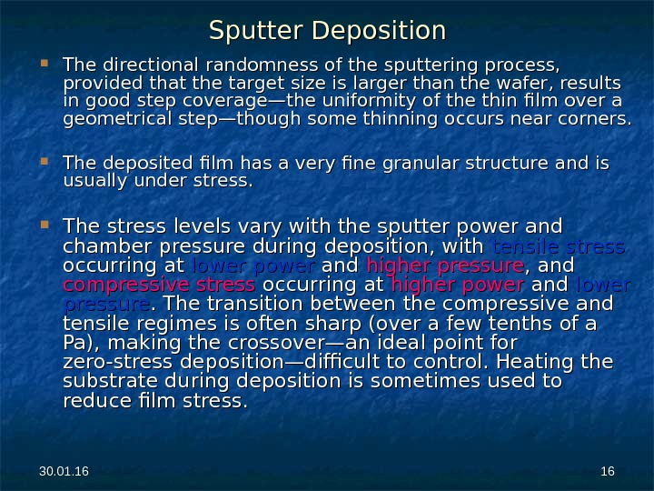 30. 01. 16 1616 Sputter Deposition The directional randomness of the sputtering process,  provided that