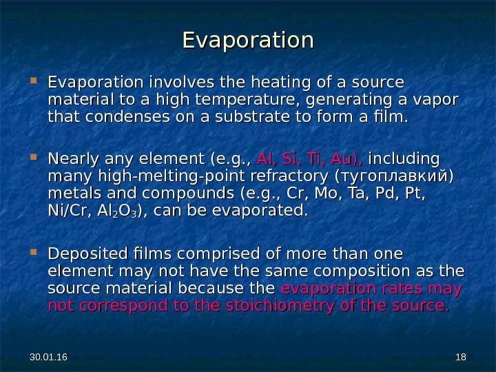 30. 01. 16 1818 Evaporation involves the heating of a source material to a high temperature,