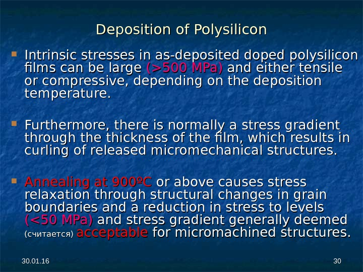 30. 01. 16 3030 Deposition of Polysilicon Intrinsic stresses in as-deposited doped polysilicon films can be