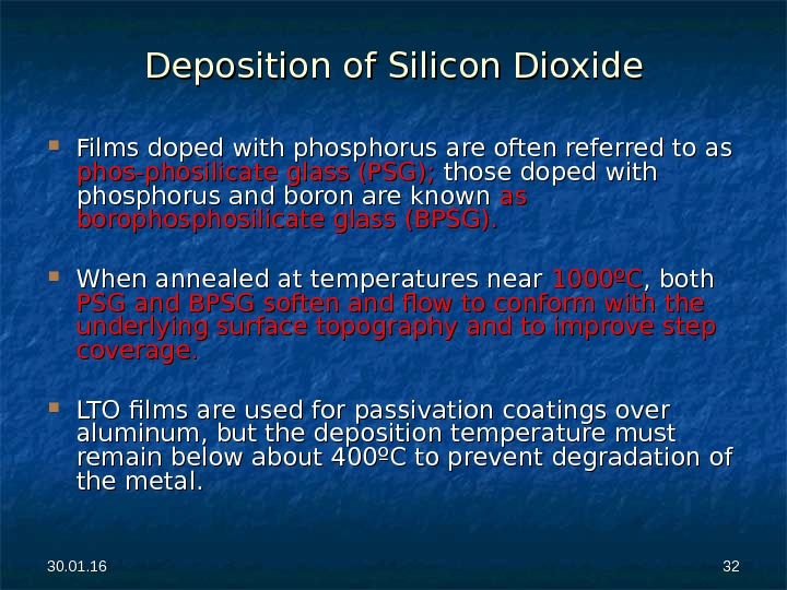 30. 01. 16 3232 Deposition of Silicon Dioxide Films doped with phosphorus are often referred to