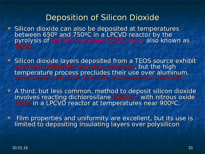 30. 01. 16 3333 Deposition of Silicon Dioxide Silicon dioxide can also be deposited at temperatures