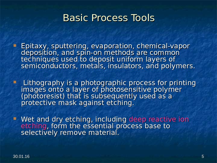 30. 01. 16 55 Basic Process Tools Epitaxy, sputtering, evaporation, chemical-vapor deposition, and spin-on methods are