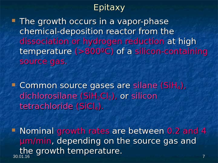 30. 01. 16 77 The growth occurs in a vapor-phase chemical-deposition reactor from the dissociation or