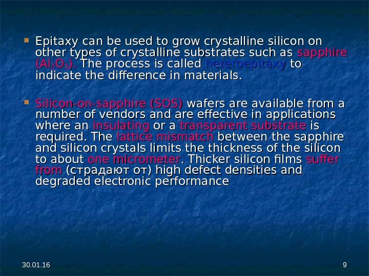 Epitaxy can be used to grow crystalline silicon on other types of crystalline substrates such